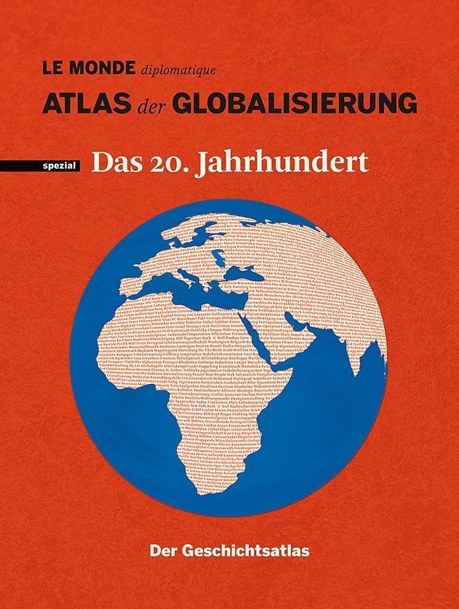Atlas der Globalisierung spezial - Das 20. Jahrhundert. Der Geschichtsatlas als Buch
