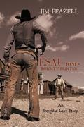 Esau Jones Bounty Hunter: An Irregular Love Story