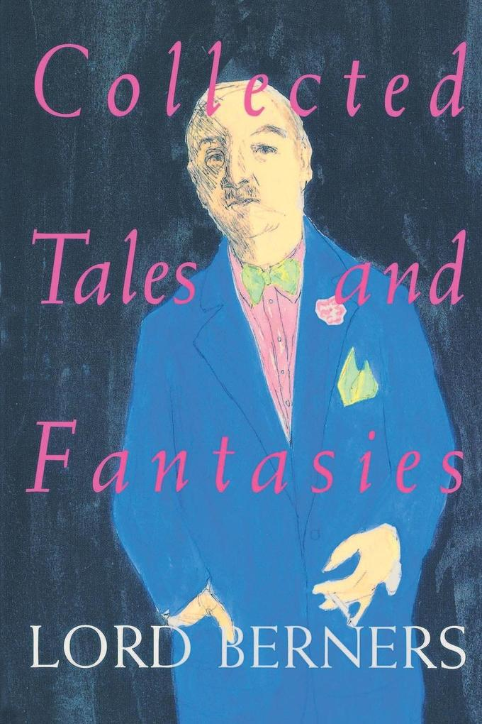 Collected Tales and Fantasies of Lord Berners als Taschenbuch