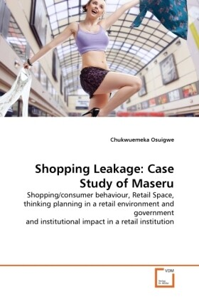 Shopping Leakage: Case Study of Maseru als Buch...