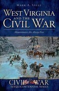 West Virginia and the Civil War:: Mountaineers Are Always Free