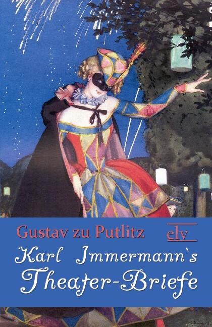 Karl Immermann`s Theater-Briefe als Buch von Gu...