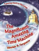 Magnificent Amazing Time Machine