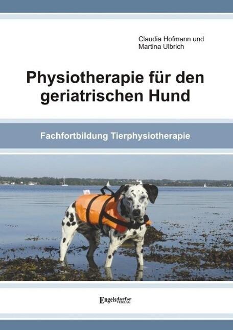 Physiotherapie für den geriatrischen Hund als B...