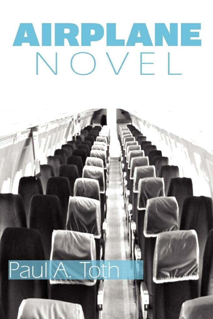 Airplane Novel als Taschenbuch von Paul A. Toth