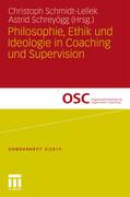 Philosophie, Ethik und Ideologie in Coaching und Supervision