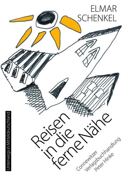 Reisen in die ferne Nähe als Buch von Elmar Sch...