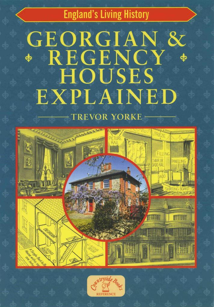 Georgian & Regency Houses Explained als eBook D...