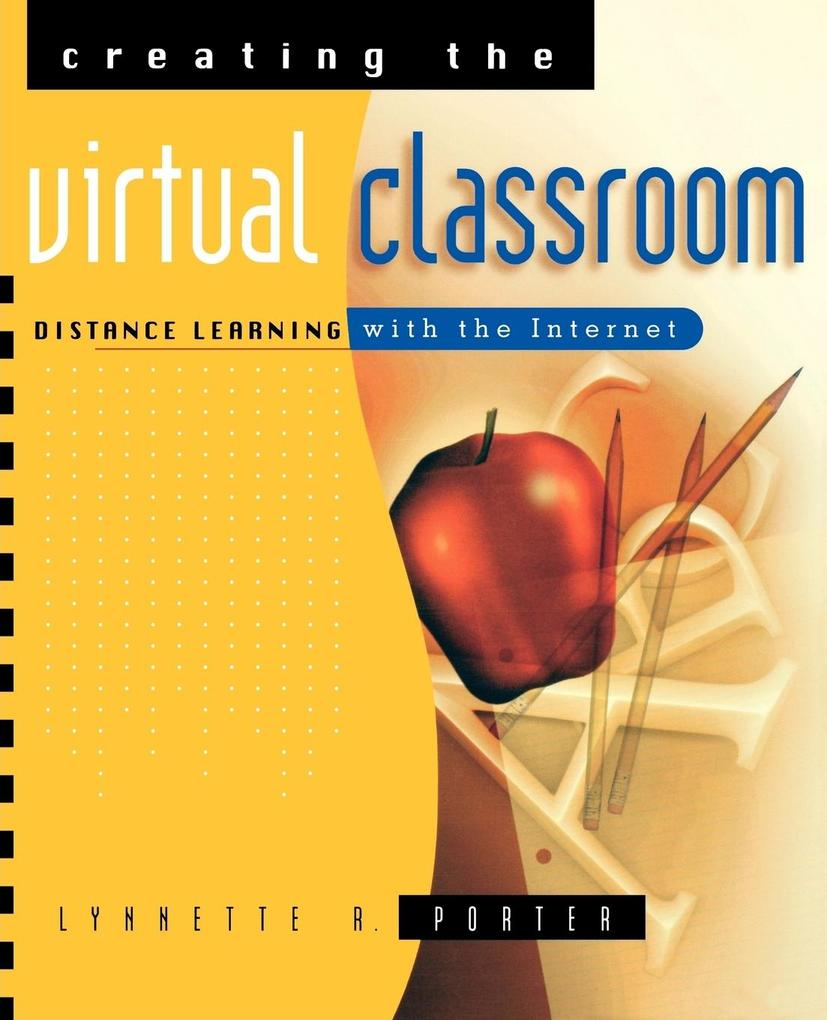 Creating the Virtual Classroom: Distance Learning with the Internet als Taschenbuch