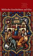 Biblische Geschichten auf Glas
