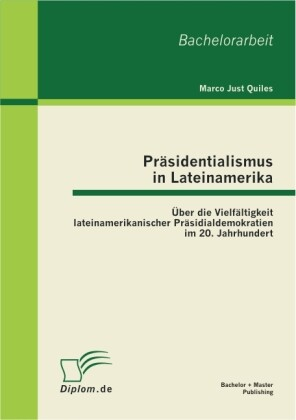 Präsidentialismus in Lateinamerika: Über die Vi...