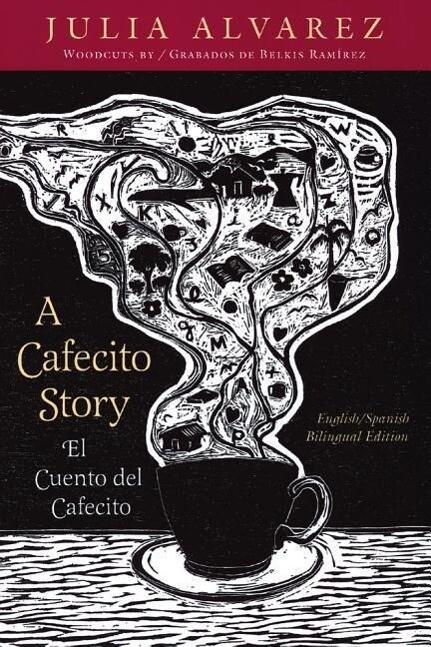 A Cafecito Story: El Cuento del Cafecito = a Cafecito Story = a Cafecito Story = a Cafecito Story = a Cafecito Story = a Cafecito Story = A Cafecito S als Taschenbuch
