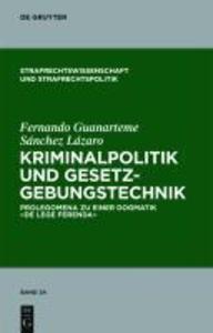 Kriminalpolitik und Gesetzgebungstechnik als eB...