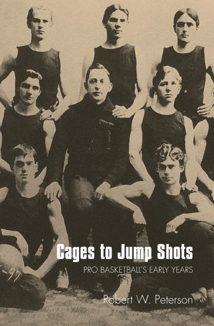 Cages to Jump Shots: Pro Basketball's Early Years als Taschenbuch