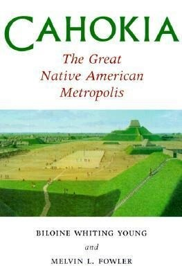 Cahokia, the Great Native American Metropolis als Taschenbuch