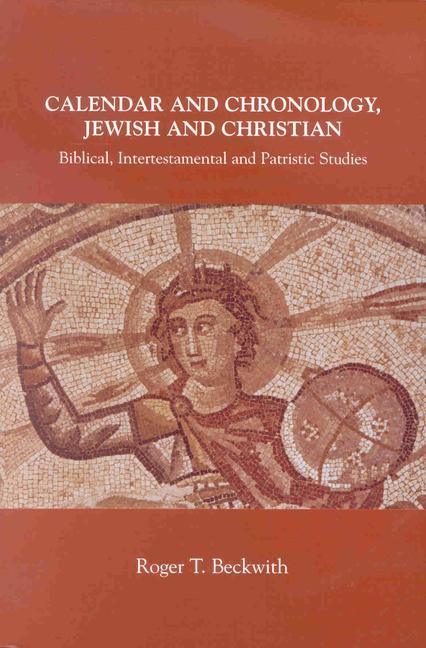 Calendar and Chronology, Jewish and Christian: Biblical, Intertestamental and Patristic Studies als Taschenbuch