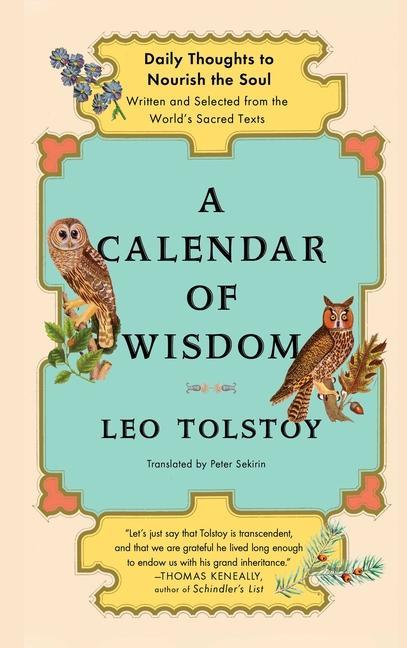A Calendar of Wisdom: Daily Thoughts to Nourish the Soul, Written and Selected from the World's Sacred Texts als Buch