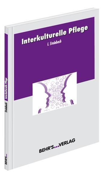 Interkulturelle Pflege als Buch von Iris Steinbach