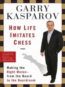 How Life Imitates Chess als eBook Download von ...