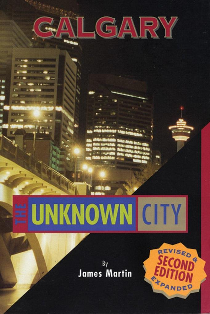 Calgary: The Unknown City: Second Edition als Taschenbuch