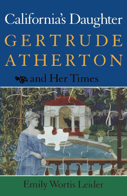 California's Daughter: Gertrude Atherton and Her Times als Taschenbuch