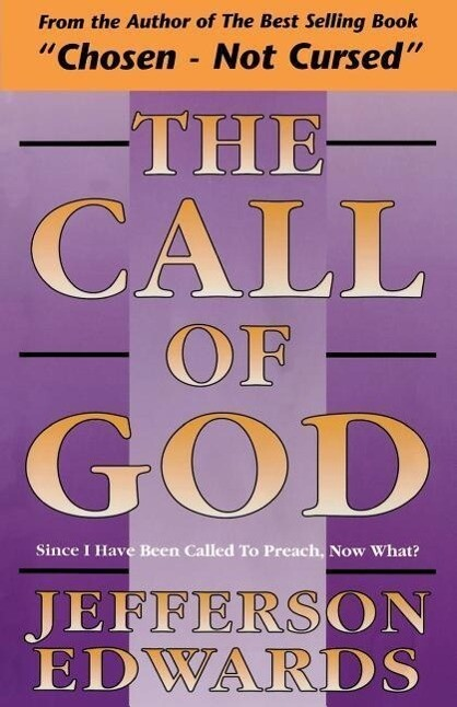 The Call of God: Since I Have Been Called to Preach, Now What? als Taschenbuch