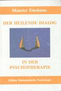 Der heilende Dialog in der Psychotherapie