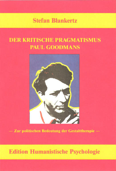 Der kritische Pragmatismus Paul Goodmans als Bu...