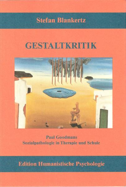 Gestaltkritik als Buch von Stefan Blankertz