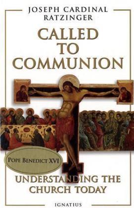 Called to Communion: Understanding the Church Today als Taschenbuch