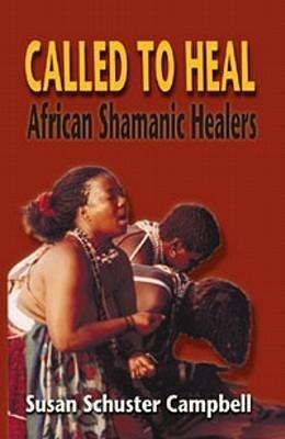 Called to Heal: African Shamanic Healers als Taschenbuch