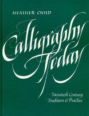 Calligraphy Today: Twentieth Century Tradition and Practice als Buch