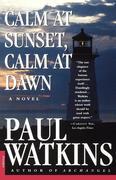 Calm at Sunset, Calm at Dawn