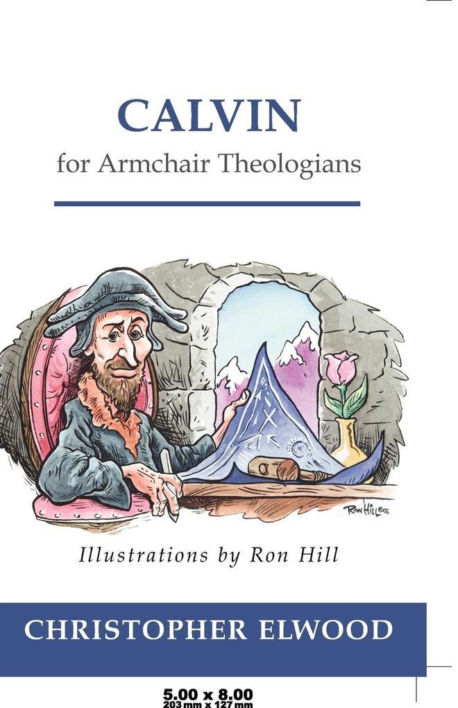 Calvin for Armchair Theologians als Taschenbuch