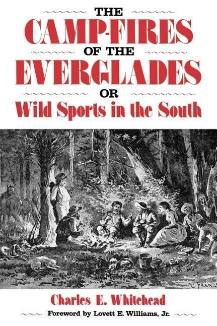 Camp-Fires of the Everglades: Or Wild Sports in the South als Taschenbuch