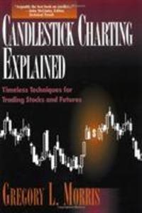 Candlestick Charting Explained: Timeless Techniques for Trading Stocks and Futures als Taschenbuch