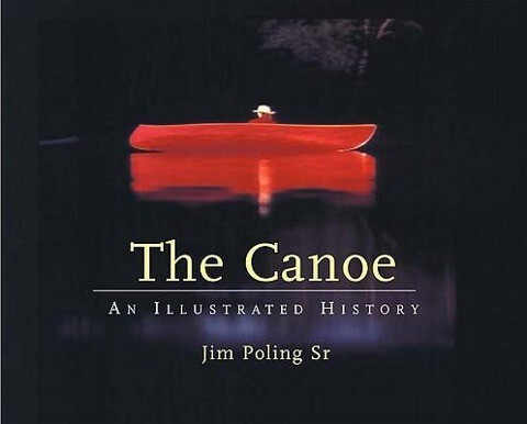 The Canoe: An Illustrated History als Buch