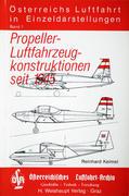 Österreichs Luftfahrt in Einzeldarstellungen / Propeller-Luftfahrzeugkonstruktionen seit 1945
