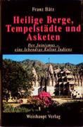 Heilige Berge, Tempelstädte und Asketen