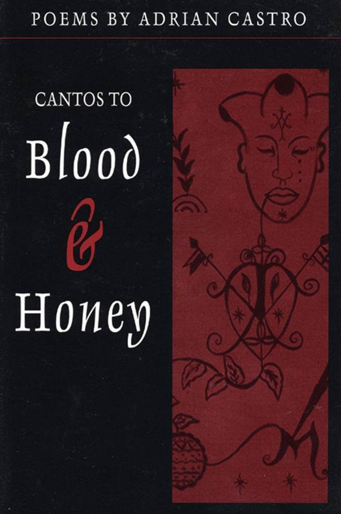 Cantos to Blood & Honey als Taschenbuch