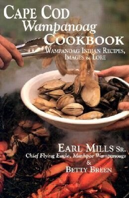 Cape Cod Wampanoag Cookbook: Traditional New England & Indian Recipes, Images & Lore als Taschenbuch