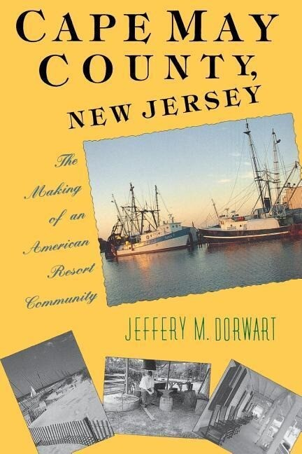 Cape May County, New Jersey: The Making of an American Resort Community als Taschenbuch