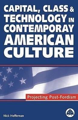 Capital, Class & Technology in Contemporary American Culture als Taschenbuch