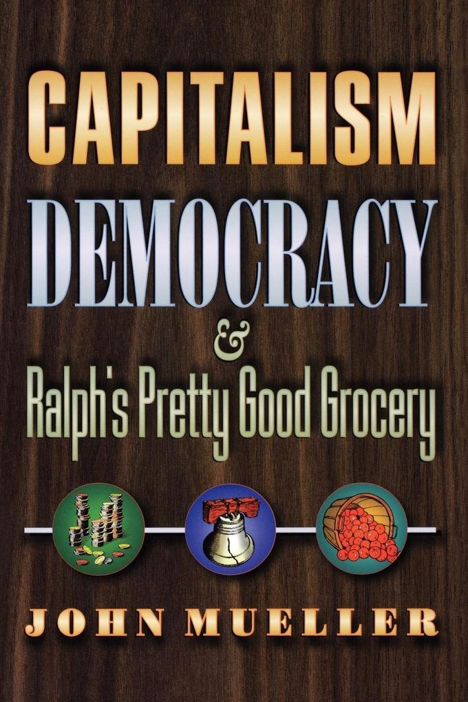 Capitalism, Democracy, and Ralph's Pretty Good Grocery als Taschenbuch