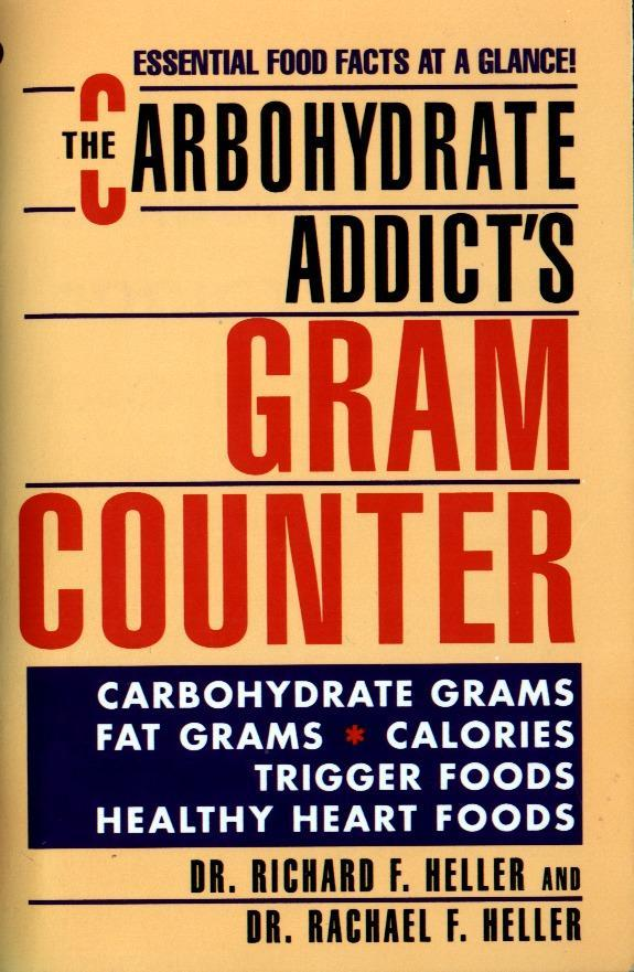 The Carbohydrate Addict's Gram Counter: Essential Food Facts at a Glance als Taschenbuch