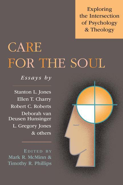 Care for the Soul: Exploring the Intersection of Psychology & Theology als Taschenbuch