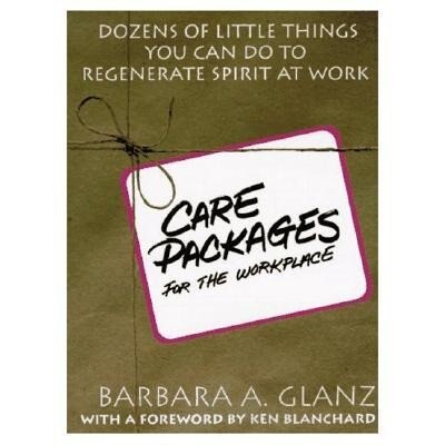 C.A.R.E. Packages for the Workplace: Dozens of Little Things You Can Do to Regenerate Spirit at Work als Taschenbuch