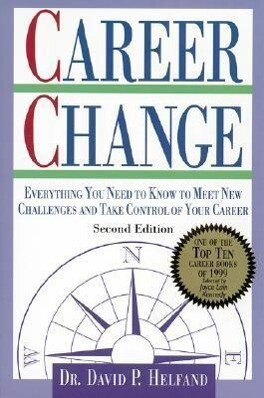 Career Change: Everything You Need to Know to Meet New Challenges and Take Control of Your Career als Taschenbuch