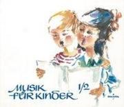 Musik für Kinder. Musikerziehung in der Grundschule für die 1. und 2. Schulstufe. Musikbuch. Schülerband