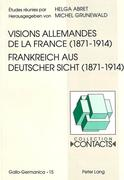 Visions allemandes de la France (1871-1914). Frankreich aus deutscher Sicht (1871-1914)